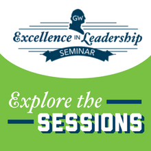 Excellence in Leadership Seminar: Explore the Sessions!