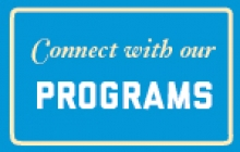 Connect with our Programs